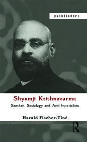 Shyamji Krishnavarma: Sanskrit, Sociology and Anti-Imperialism