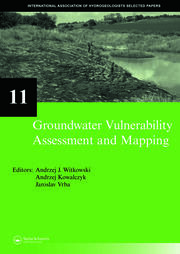 Groundwater Vulnerability Assessment and Mapping: IAH-Selected Papers, volume 11
