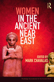 Women in the Ancient Near East: A Sourcebook