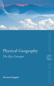 Physical Geography: The Key Concepts