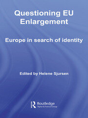 Questioning EU Enlargement: Europe in Search of Identity