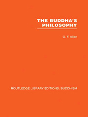 The Buddha's Philosophy: Selections from the Pali Canon and an Introductory Essay