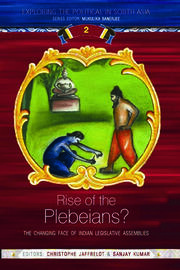 Rise of the Plebeians?: The Changing Face of the Indian Legislative Assemblies