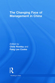 Changing Face of Management in China: Rowley & Cooke - 1st Edition book cover