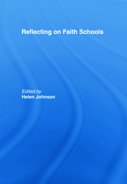 Reflecting on Faith Schools: A Contemporary Project and Practice in a Multi-Cultural Society