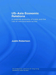 US-Asia Economic Relations: A political economy of crisis and the rise of new business actors