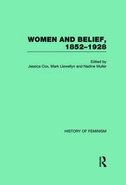 Women and Belief, 1852–1928