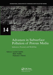 Advances in Subsurface Pollution of Porous Media - Indicators, Processes and Modelling: IAH selected papers, volume 14