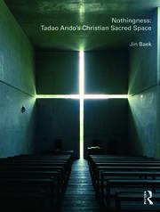 Nothingness: Tadao Ando's Christian Sacred Space