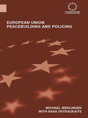 European Union Peacebuilding and Policing: Governance and the European Security and Defence Policy