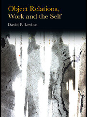 Object Relations, Work and the Self - 1st Edition book cover