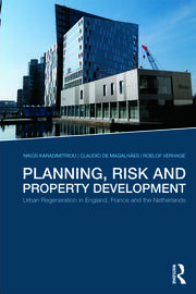 Planning, Risk and Property Development: Urban regeneration in England, France and the Netherlands