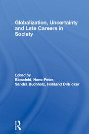 Globalization, Uncertainty and Late Careers in Society