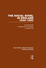 The Social Novel in England 1830-1850 (RLE Dickens): Routledge Library Editions: Charles Dickens Volume 2
