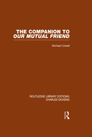 The Companion to Our Mutual Friend (RLE Dickens): Routledge Library Editions: Charles Dickens Volume 4