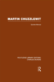 Martin Chuzzlewit (RLE Dickens): Routledge Library Editions: Charles Dickens Volume 10