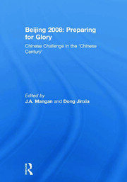 Beijing 2008: Preparing for Glory: Chinese Challenge in the 'Chinese Century'