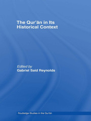 The Qur'an in its Historical Context