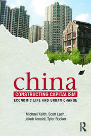 China Constructing Capitalism: Economic Life and Urban Change