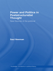 Power and Politics in Poststructuralist Thought: New Theories of the Political