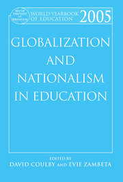 World Yearbook of Education 2005: Globalization and Nationalism in Education