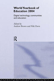 World Yearbook of Education 2004: Digital Technologies, Communities and Education