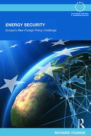 Energy Security: Europe's New Foreign Policy Challenge