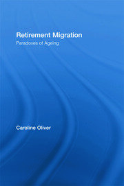 Retirement Migration: Paradoxes of Ageing