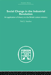 Social Change in the Industrial Revolution: An Application of Theory to the British Cotton Industry