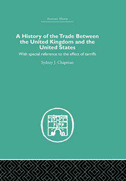 History of the Trade Between the United Kingdom and the United States: With Special Reference to the Effects of Tarriffs