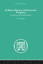 Short History of Economic Progress: A Course in Economic History