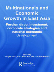 Multinationals and Economic Growth in East Asia: Foreign Direct Investment, Corporate Strategies and National Economic Development