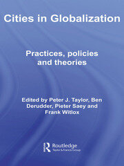 Cities in Globalization: Practices, Policies and Theories