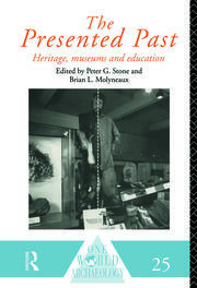 The Presented Past: Heritage, Museums and Education
