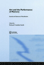 Art and the Performance of Memory: Sounds and Gestures of Recollection