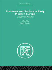 Economy and Society in Early Modern Europe: Essays from Annales