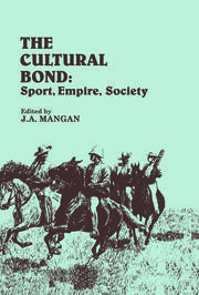 The Cultural Bond: Sport, Empire, Society
