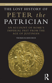 The Lost History of Peter the Patrician: An Account of Rome's Imperial Past from the Age of Justinian