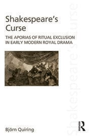 Shakespeare's Curse: The Aporias of Ritual Exclusion in Early Modern Royal Drama