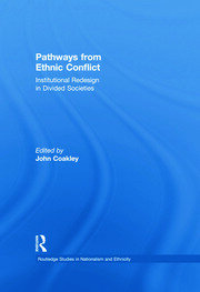 Pathways from Ethnic Conflict: Institutional Redesign in Divided Societies