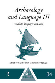 Archaeology and Language III: Artefacts, Languages and Texts