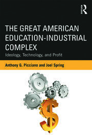 The Great American Education-Industrial (Picciano & Spring) - 1st Edition book cover