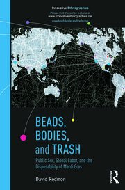 Beads, Bodies, and Trash: Public Sex, Global Labor, and the Disposability of Mardi Gras