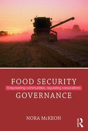 Food Security Governance: Empowering Communities, Regulating Corporations