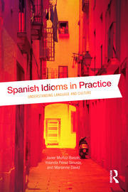 Spanish Idioms in Practice - 1st Edition book cover
