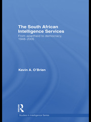 The South African Intelligence Services: From Apartheid to Democracy, 1948-2005