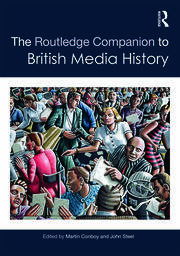 The Routledge Companion to British Media History - 1st Edition book cover