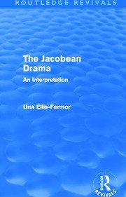 Jacobean Drama (Routledge Revivals): An Interpretation