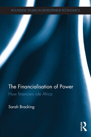 The Financialisation of Power: How financiers rule Africa