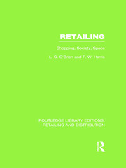 Retailing (RLE Retailing and Distribution): Shopping, Society, Space